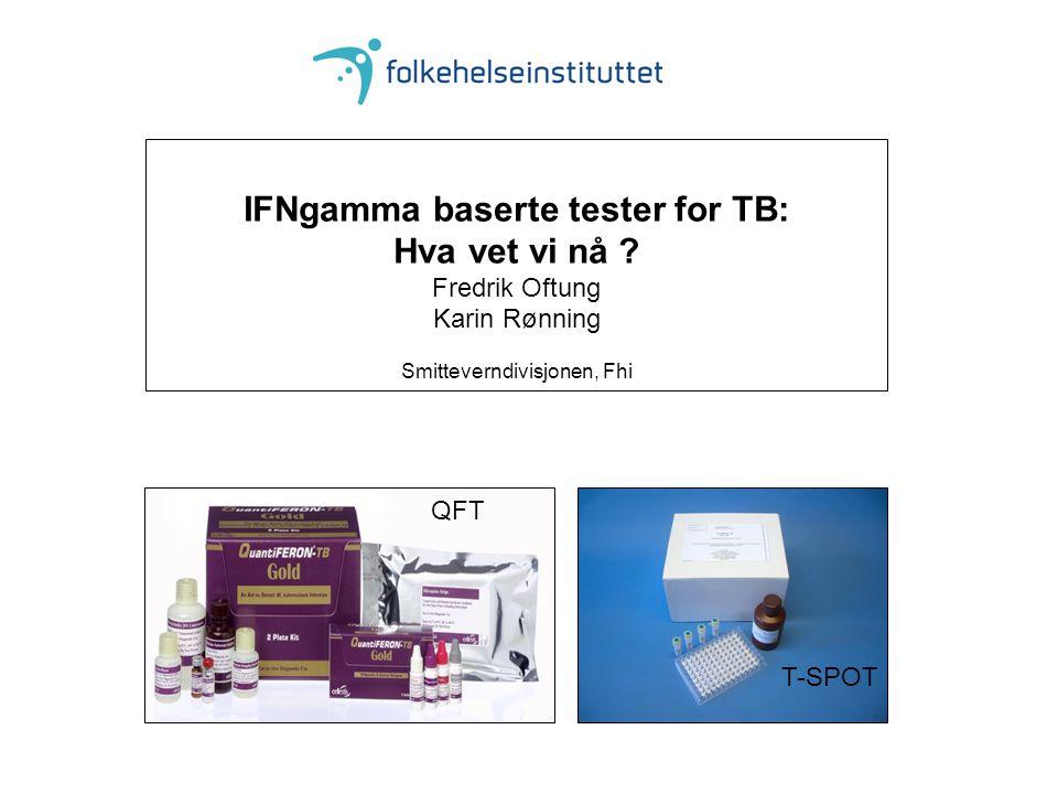 IFNgamma baserte tester for TB: Hva vet vi nå