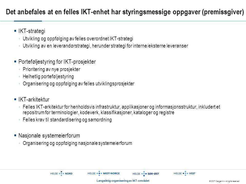 Det anbefales at en felles IKT-enhet har styringsmessige oppgaver (premissgiver)