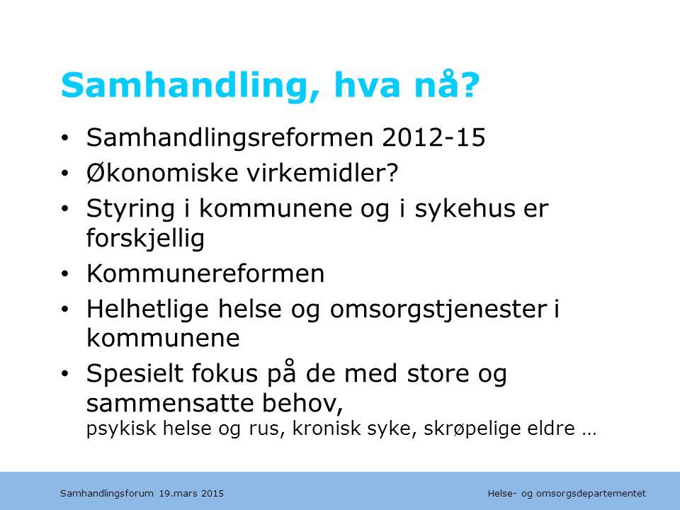 Samhandling, hva nå Samhandlingsreformen 2012-15