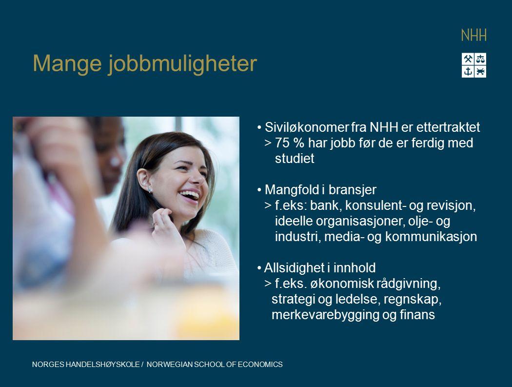 Mange jobbmuligheter Siviløkonomer fra NHH er ettertraktet