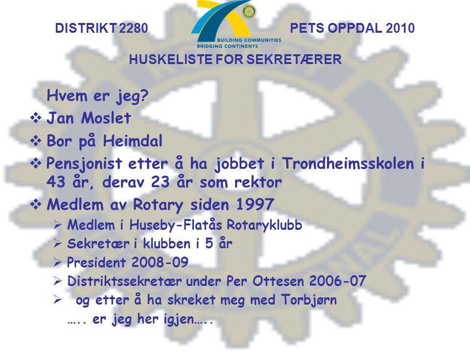 DISTRIKT 2280 PETS OPPDAL 2010 HUSKELISTE FOR SEKRETÆRER