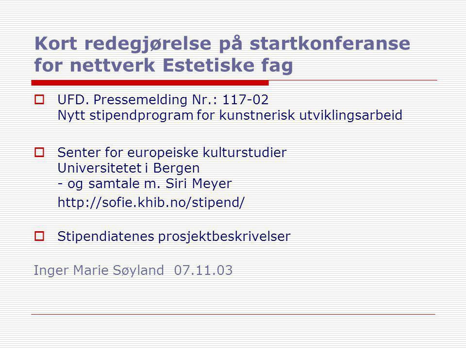 Kort redegjørelse på startkonferanse for nettverk Estetiske fag