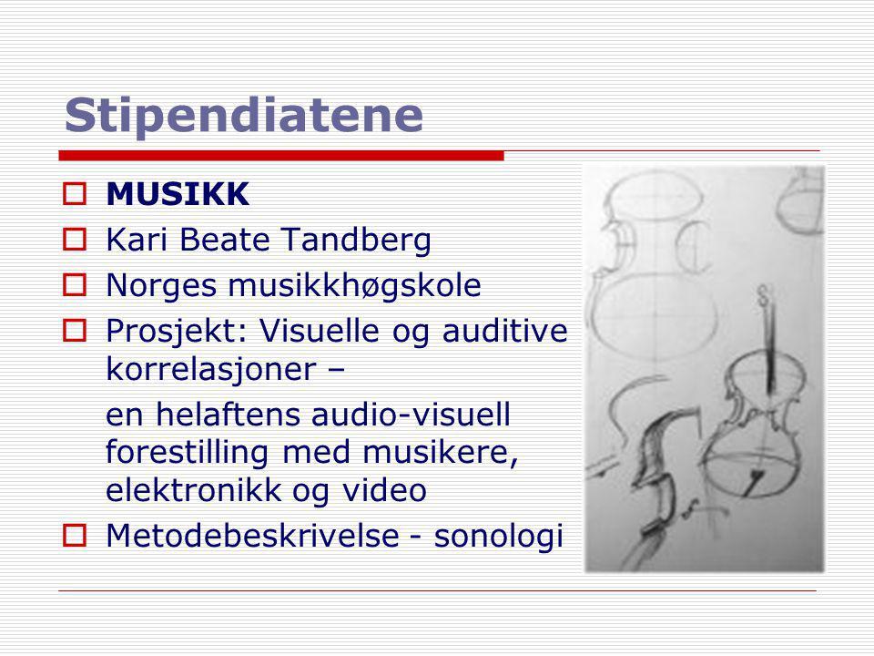 Stipendiatene MUSIKK Kari Beate Tandberg Norges musikkhøgskole