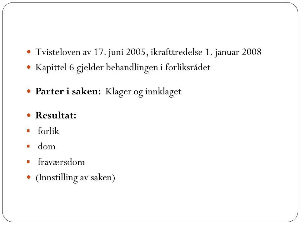 Tvisteloven av 17. juni 2005, ikrafttredelse 1. januar 2008