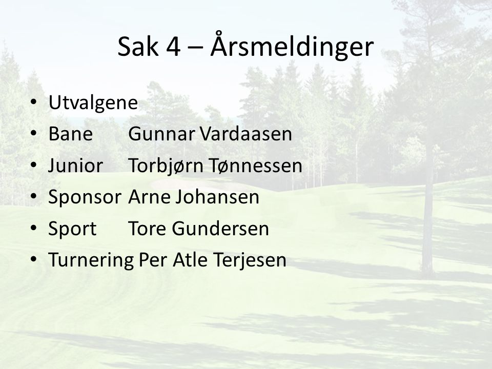 Sak 4 – Årsmeldinger Utvalgene Bane Gunnar Vardaasen