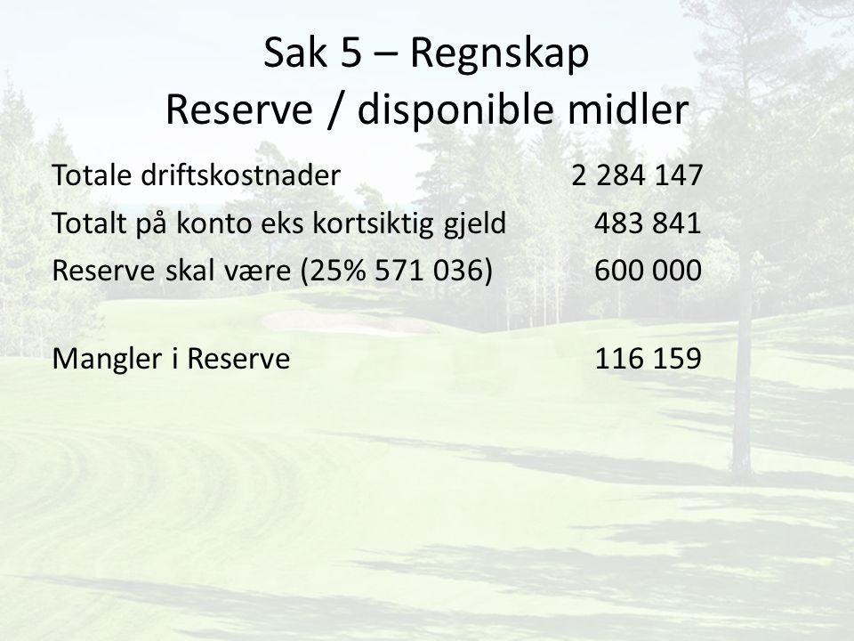 Sak 5 – Regnskap Reserve / disponible midler