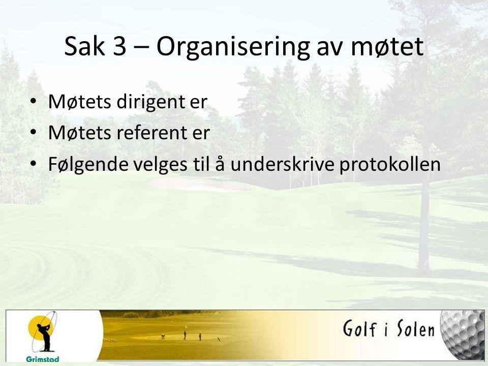 Sak 3 – Organisering av møtet