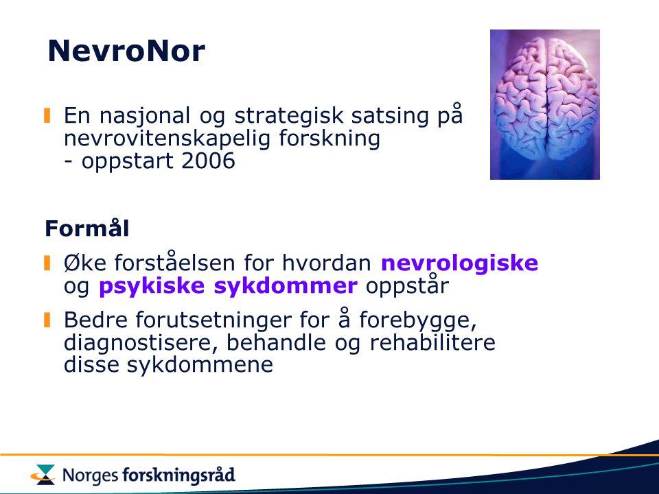 NevroNor En nasjonal og strategisk satsing på nevrovitenskapelig forskning - oppstart 2006.