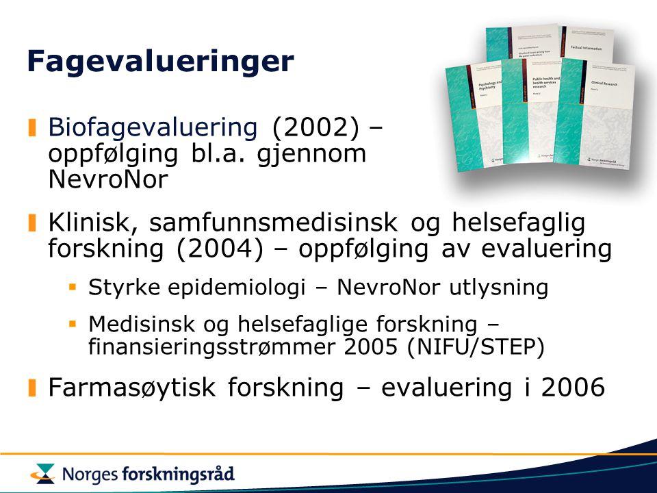 Fagevalueringer Biofagevaluering (2002) – oppfølging bl.a. gjennom NevroNor.