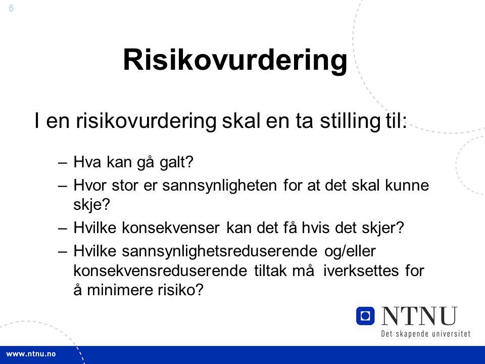 Risikovurdering I en risikovurdering skal en ta stilling til: