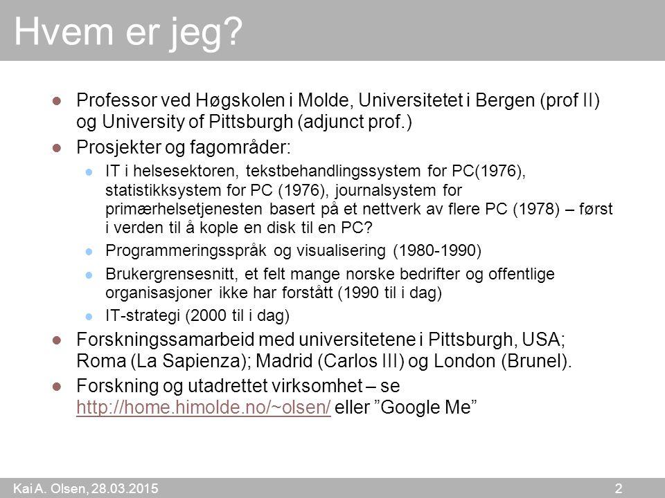 Hvem er jeg Professor ved Høgskolen i Molde, Universitetet i Bergen (prof II) og University of Pittsburgh (adjunct prof.)