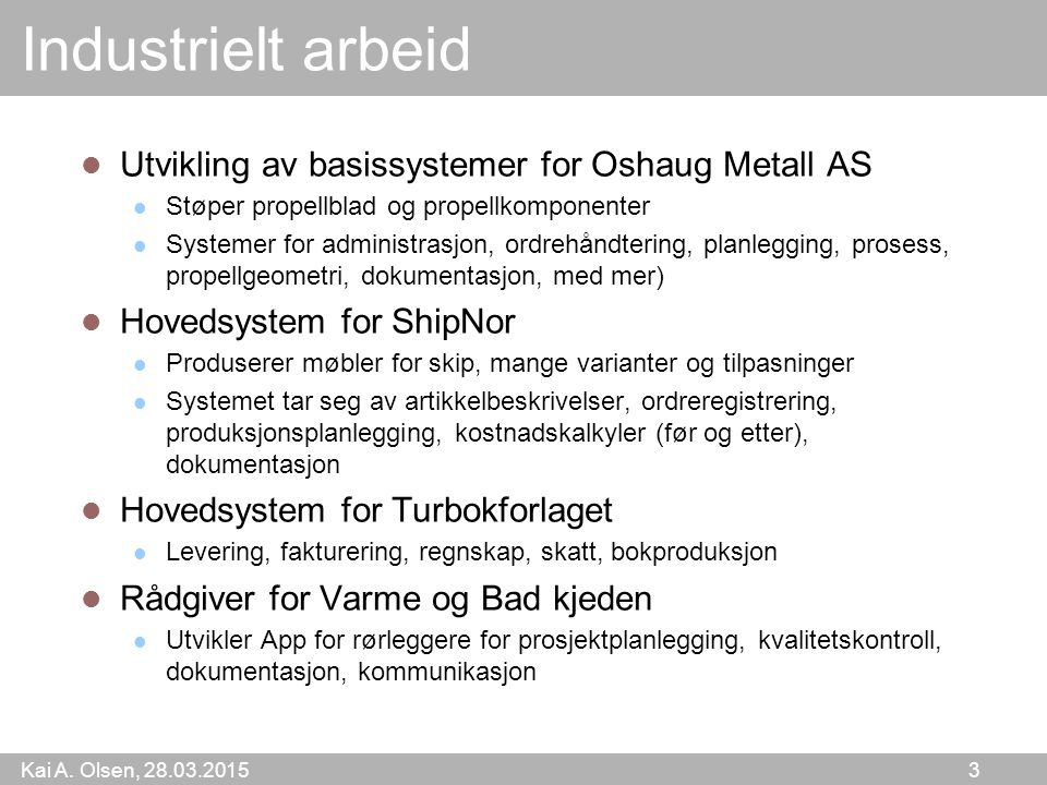Industrielt arbeid Utvikling av basissystemer for Oshaug Metall AS