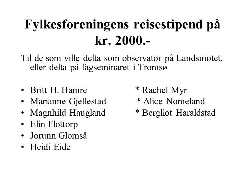 Fylkesforeningens reisestipend på kr. 2000.-