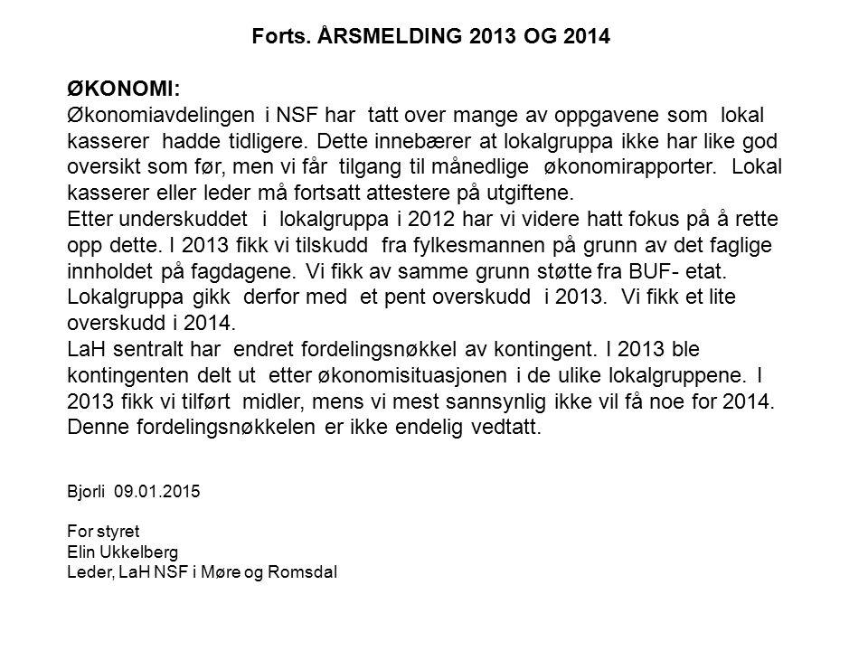 Forts. ÅRSMELDING 2013 OG 2014 ØKONOMI: