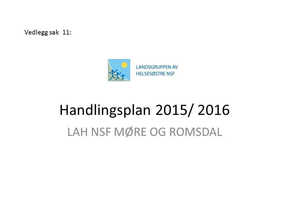 Vedlegg sak 11: Handlingsplan 2015/ 2016 LAH NSF MØRE OG ROMSDAL
