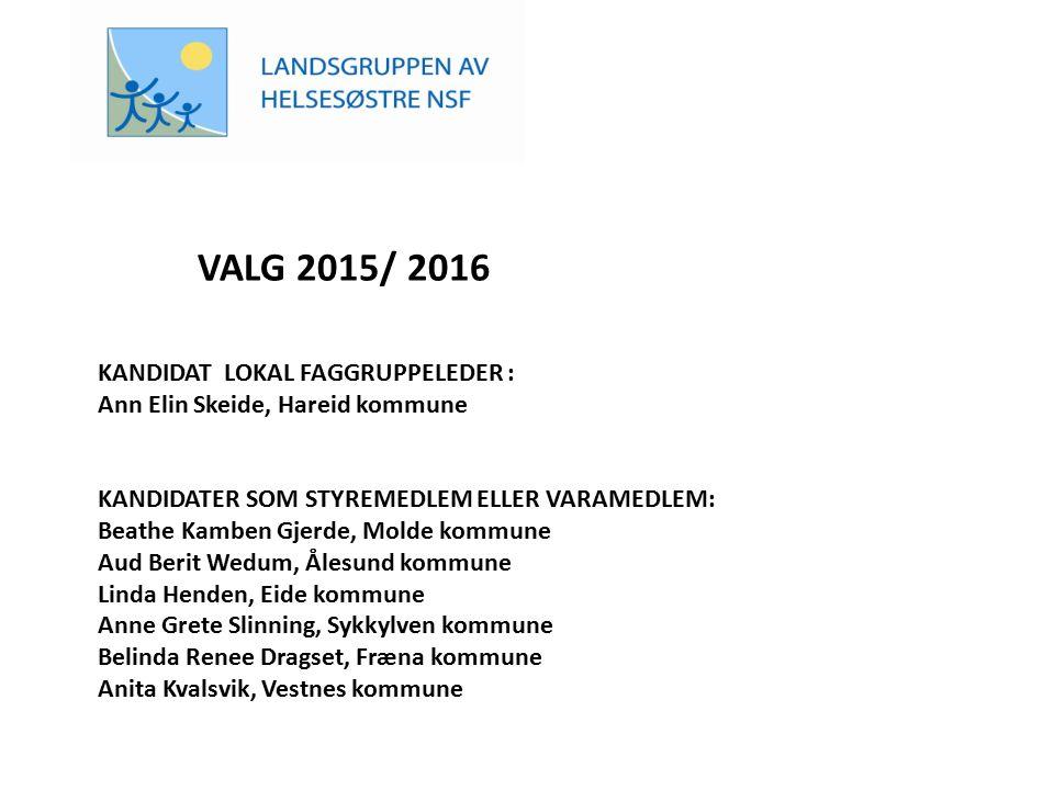VALG 2015/ 2016 KANDIDAT LOKAL FAGGRUPPELEDER :