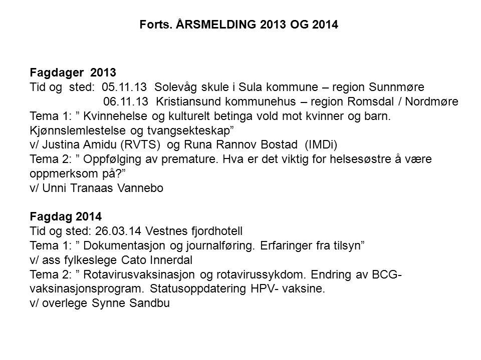 Forts. ÅRSMELDING 2013 OG 2014 Fagdager 2013. Tid og sted: 05.11.13 Solevåg skule i Sula kommune – region Sunnmøre.