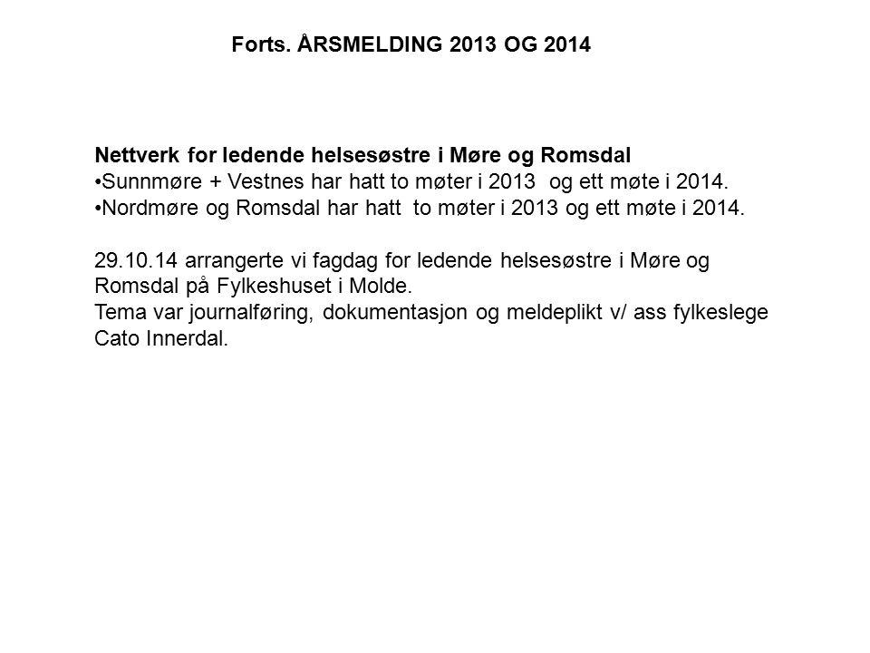 Forts. ÅRSMELDING 2013 OG 2014 Nettverk for ledende helsesøstre i Møre og Romsdal. Sunnmøre + Vestnes har hatt to møter i 2013 og ett møte i 2014.
