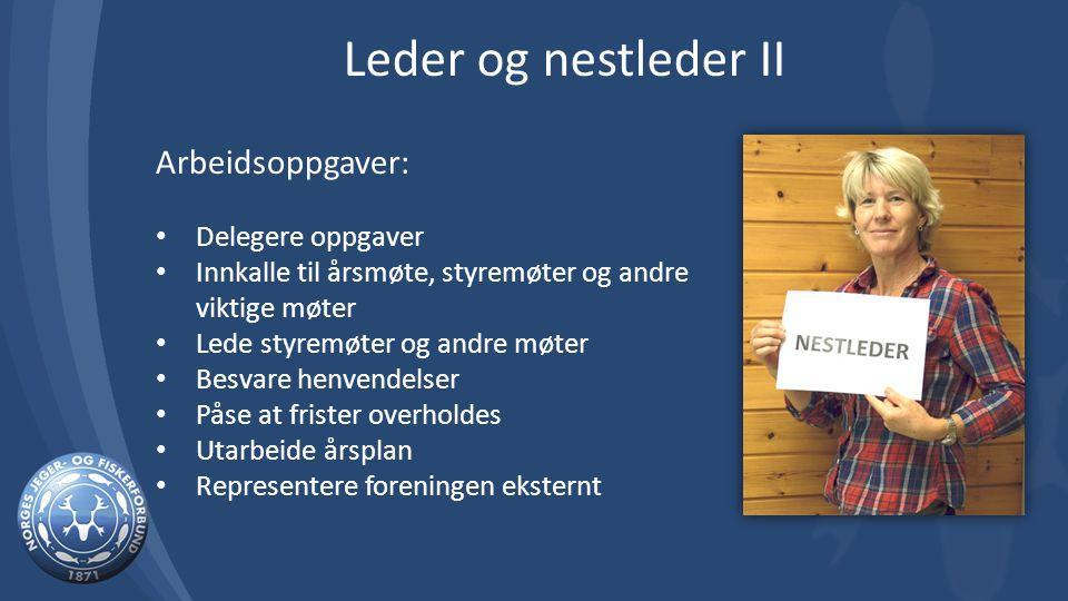 Leder og nestleder II Arbeidsoppgaver: Delegere oppgaver