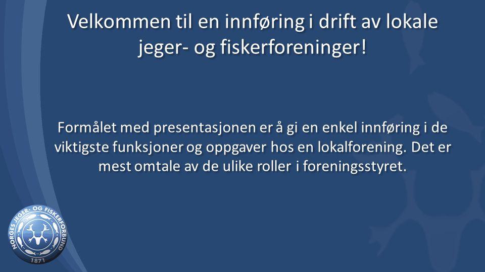 Velkommen til en innføring i drift av lokale jeger- og fiskerforeninger!