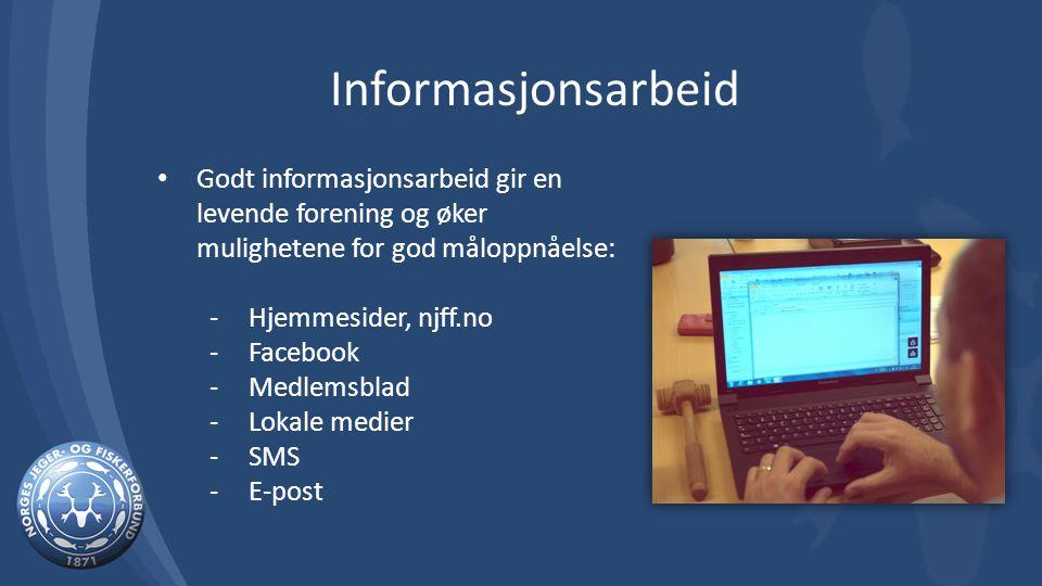 Informasjonsarbeid Godt informasjonsarbeid gir en levende forening og øker mulighetene for god måloppnåelse: