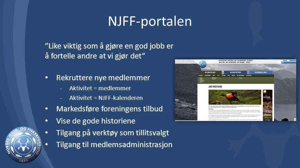 NJFF-portalen Like viktig som å gjøre en god jobb er å fortelle andre at vi gjør det Rekruttere nye medlemmer.