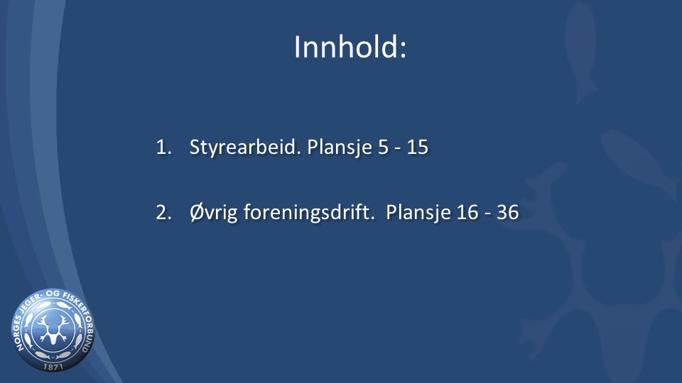 Innhold: Styrearbeid. Plansje 5 - 15