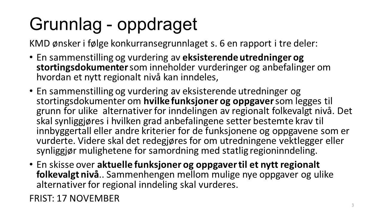 Grunnlag - oppdraget KMD ønsker i følge konkurransegrunnlaget s. 6 en rapport i tre deler: