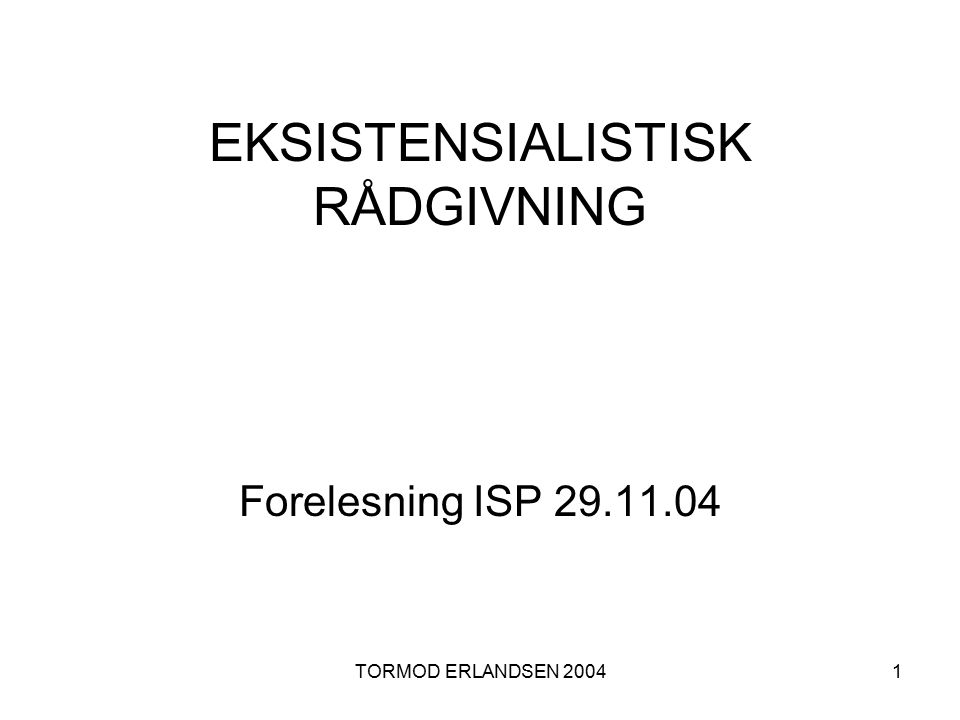 EKSISTENSIALISTISK RÅDGIVNING