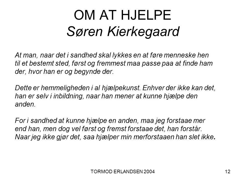 OM AT HJELPE Søren Kierkegaard