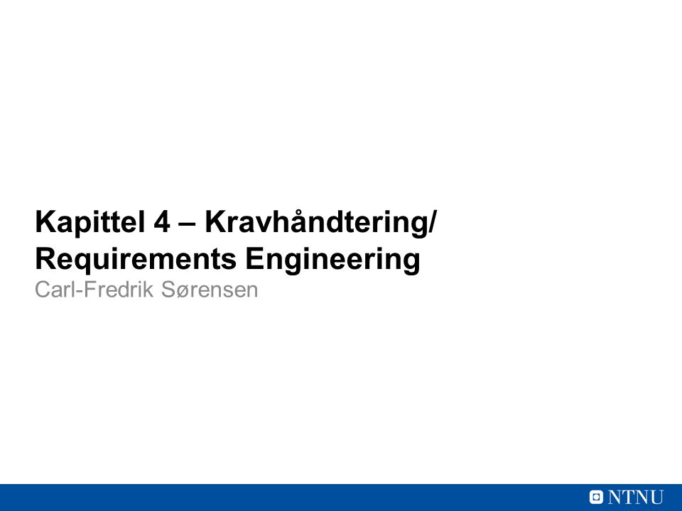 Kapittel 4 – Kravhåndtering/ Requirements Engineering