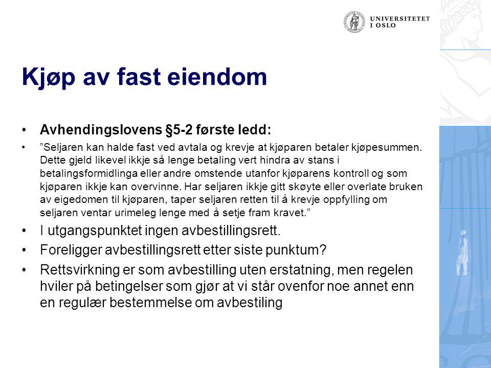 Kjøp av fast eiendom Avhendingslovens §5-2 første ledd: