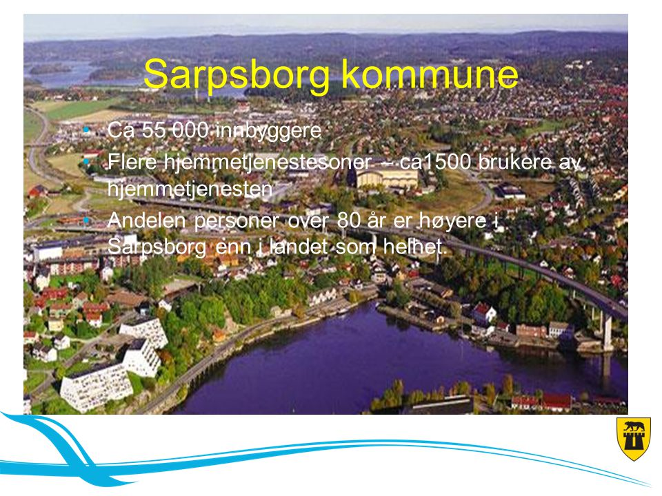 Sarpsborg kommune Ca 55 000 innbyggere