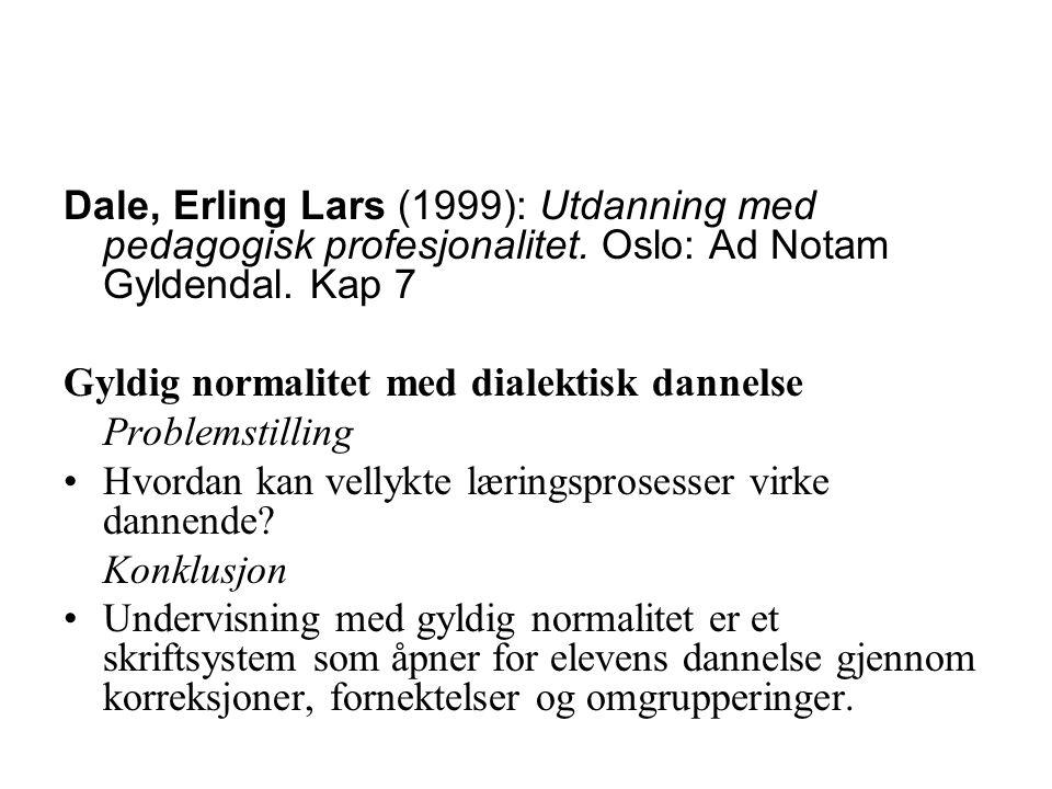 Dale, Erling Lars (1999): Utdanning med pedagogisk profesjonalitet