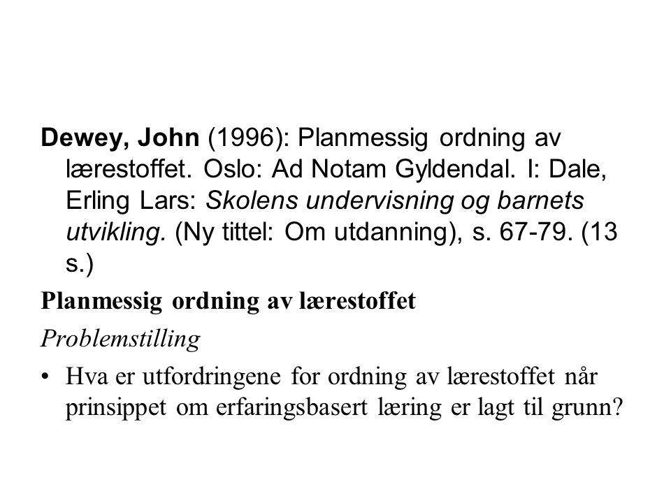 Dewey, John (1996): Planmessig ordning av lærestoffet