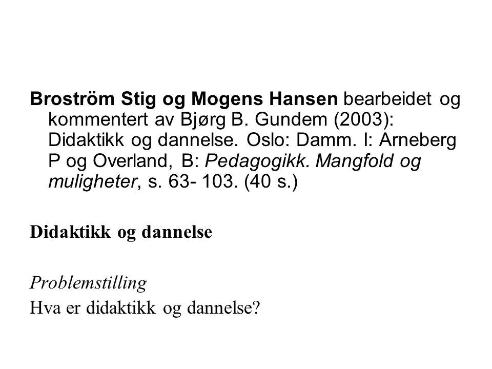 Broström Stig og Mogens Hansen bearbeidet og kommentert av Bjørg B