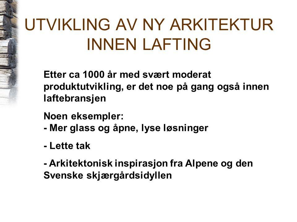 UTVIKLING AV NY ARKITEKTUR INNEN LAFTING