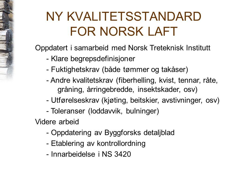 NY KVALITETSSTANDARD FOR NORSK LAFT
