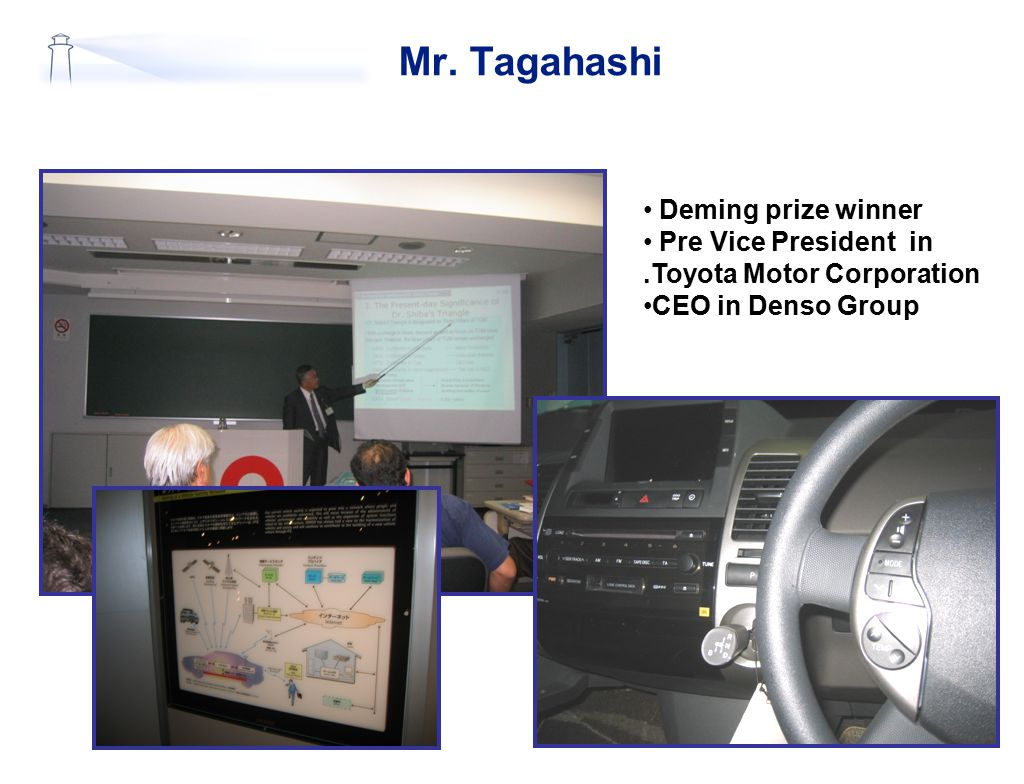 Mr. Tagahashi Deming prize winner