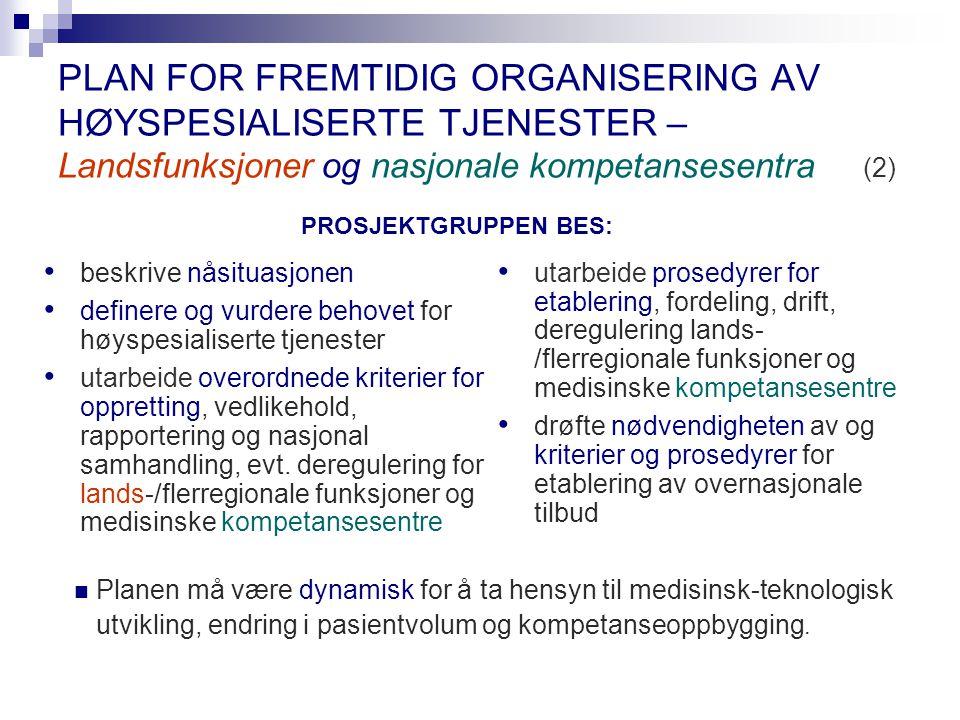 PLAN FOR FREMTIDIG ORGANISERING AV HØYSPESIALISERTE TJENESTER – Landsfunksjoner og nasjonale kompetansesentra (2)