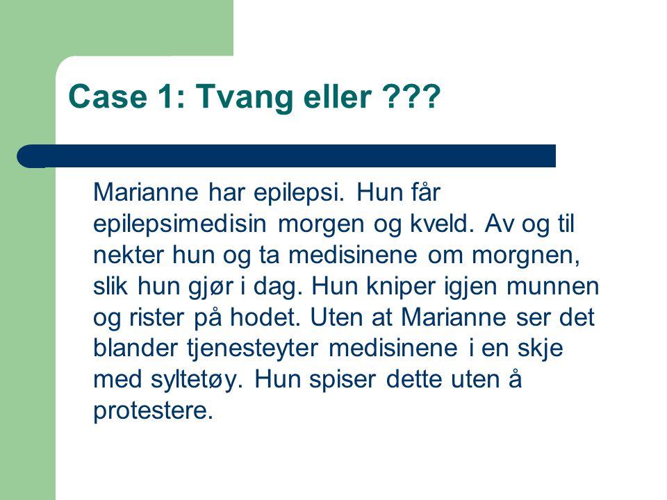 Case 1: Tvang eller