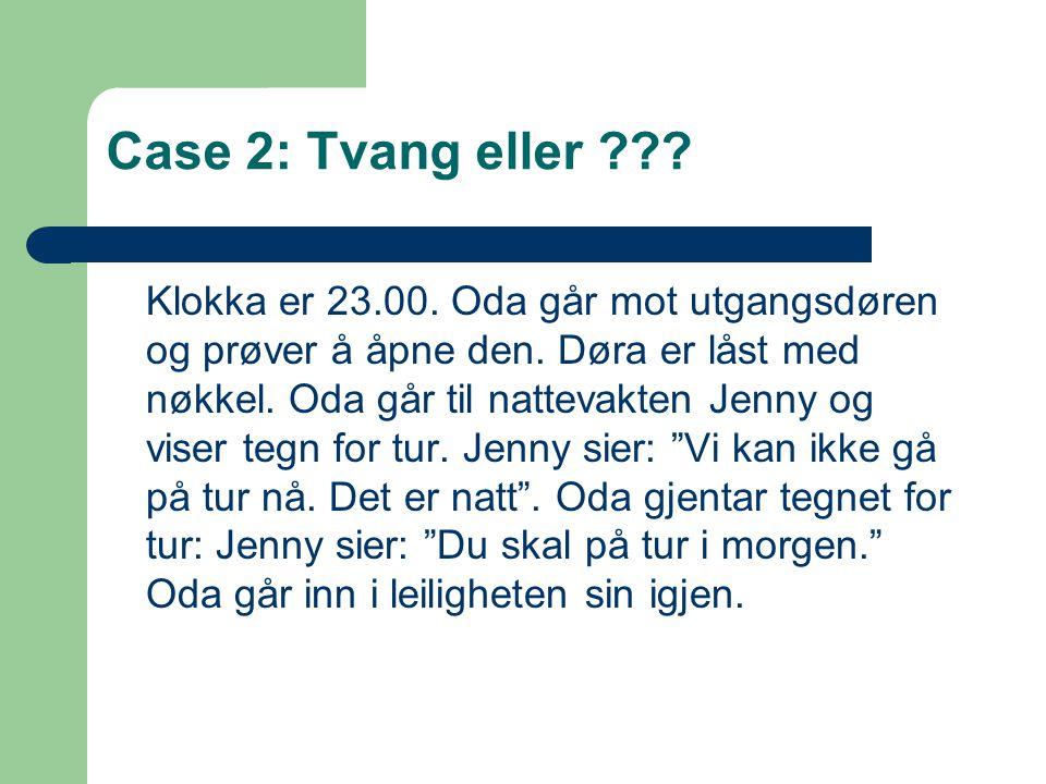 Case 2: Tvang eller