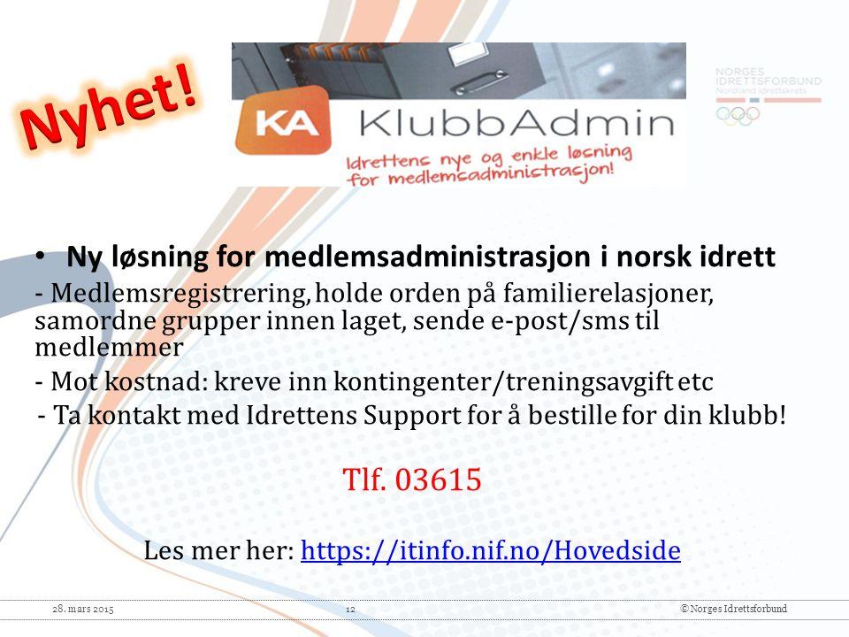 Nyhet! Ny løsning for medlemsadministrasjon i norsk idrett Tlf. 03615
