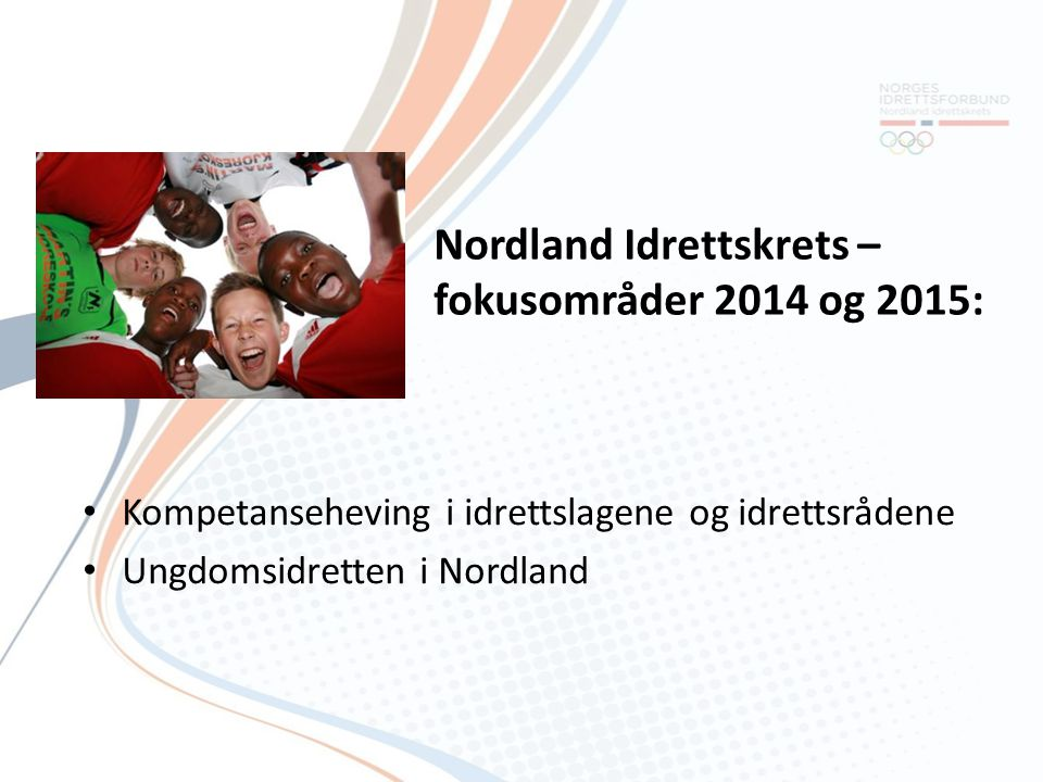 Nordland Idrettskrets – fokusområder 2014 og 2015: