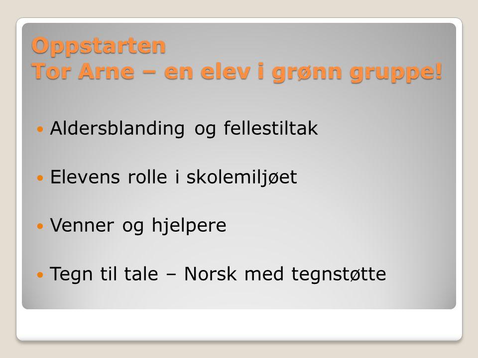Oppstarten Tor Arne – en elev i grønn gruppe!