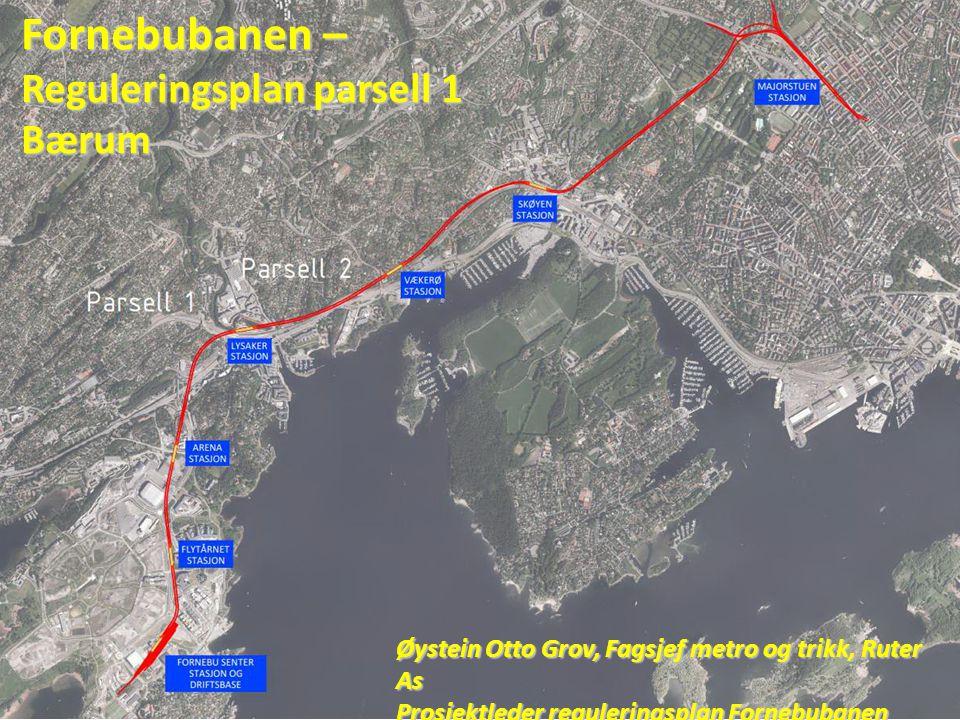 Fornebubanen – Reguleringsplan parsell 1 Bærum
