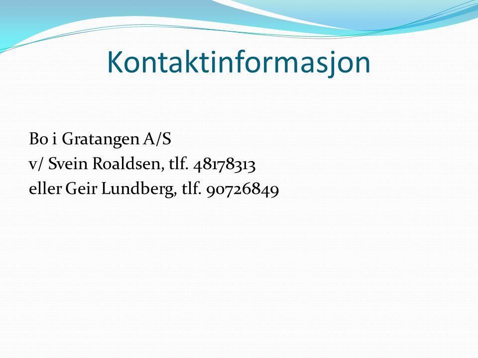 Kontaktinformasjon Bo i Gratangen A/S v/ Svein Roaldsen, tlf.
