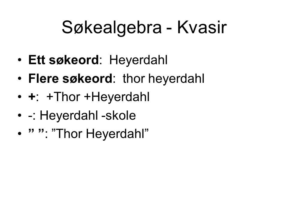 Søkealgebra - Kvasir Ett søkeord: Heyerdahl