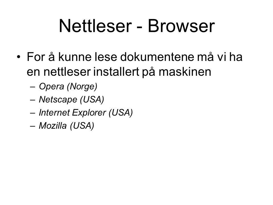 Nettleser - Browser For å kunne lese dokumentene må vi ha en nettleser installert på maskinen. Opera (Norge)