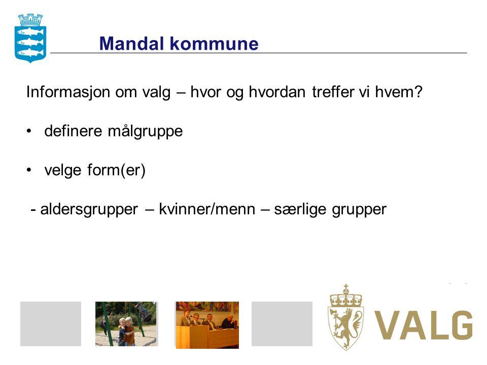 Mandal kommune Informasjon om valg – hvor og hvordan treffer vi hvem